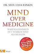 Mind over Medicine - Warum Gedanken oft stärk ...