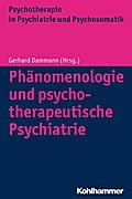 Phänomenologie und psychotherapeutische Psychiatrie (Psychotherapie in Psychiatrie und Psychosomatik)