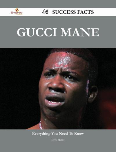 Gucci Mane 44 Success Facts - Everything you need to know about Gucci Mane