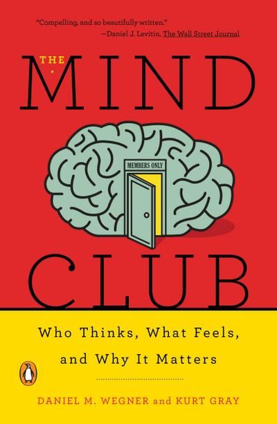 the-mind-club-who-thinks-what-feels-and-why-it-matters