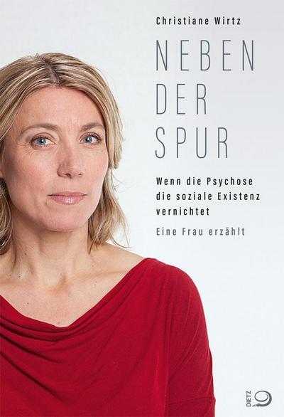 Neben der Spur  Wenn die Psychose die soziale Existenz vernichtet. Eine Frau erzählt  Deutsch