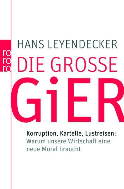 die-gro-e-gier-korruption-kartelle-lustreisen-warum-unsere-wirtschaft-eine-neue-moral-braucht