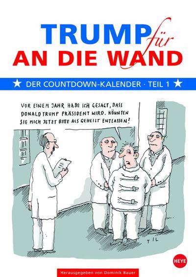 trump-fur-an-die-wand-kalender-2017-trump-countdown-kalender-teil-1