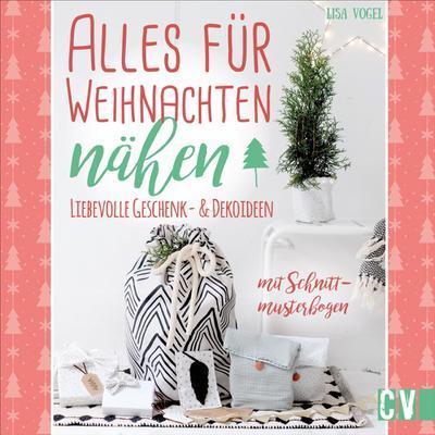 Alles für Weihnachten nähen  Liebevolle Geschenk- & Dekoideen. Mit Schnittmusterbogen  Deutsch