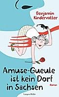 Amuse-Gueule ist kein Dorf in Sachsen: Roman