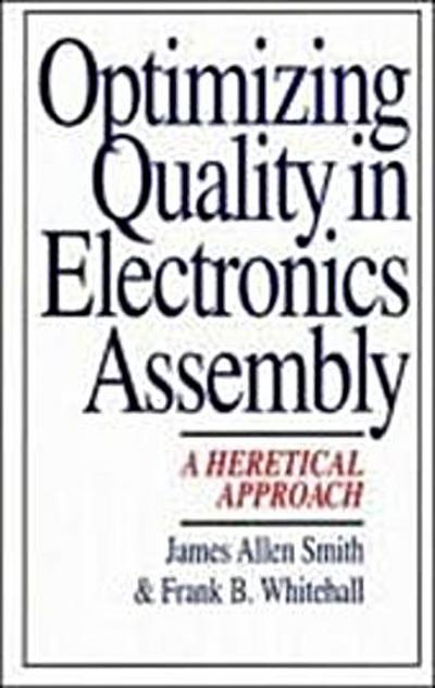 optimizing-quality-in-electronics-assembly-a-heretical-approach
