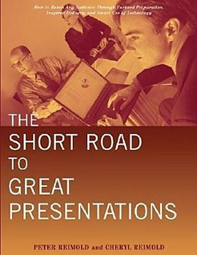 the-short-road-to-great-presentations-how-to-reach-any-audience-through-focused-preparation-inspir