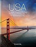 KUNTH Bildband USA - Der Westen: Eine faszini ...