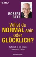 Willst du normal sein oder glücklich?