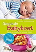 Gesunde Babykost: Reizarme Rezepte für sensib ...