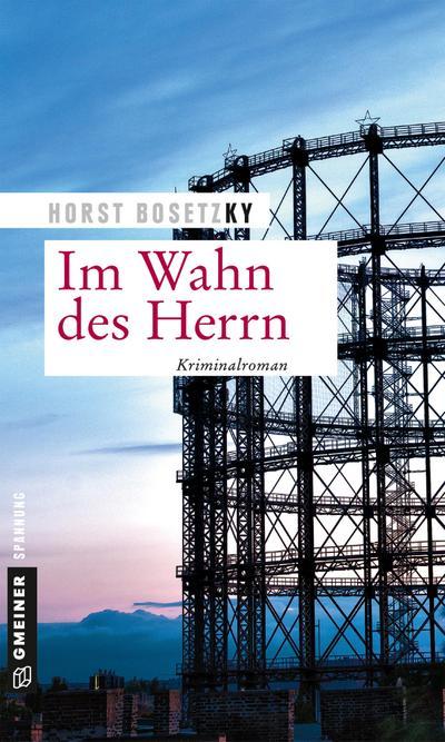 Im Wahn des Herrn: Kriminalroman (Kriminalromane im GMEINER-Verlag)