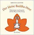 Der kleine Buddha-Hase: Erkenntnisse eines La ...