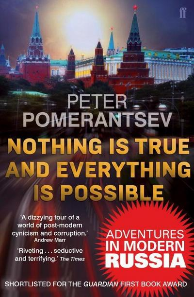 Nothing is True and Everything is Possible - London Faber & Faber - Taschenbuch, Englisch, Peter Pomerantsev, Adventures in Modern Russia, Adventures in Modern Russia