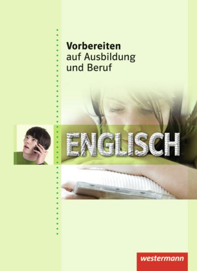 vorbereiten-auf-ausbildung-und-beruf-englisch-schulerband-1-auflage-2011, 10.01 EUR @ regalfrei-de