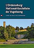 L`Ordensburg National-Socialiste de Vogelsang