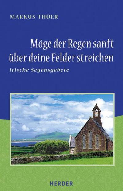 moge-der-regen-sanft-uber-deine-felder-streichen-irische-segensgebete