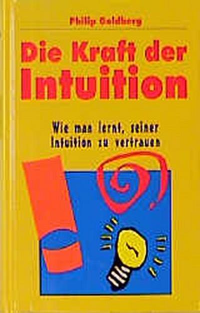 die-kraft-der-intuition-wie-man-lernt-seiner-intuition-zu-vertrauen