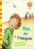 Max, der Trödelprinz. Lustige Geschichten vom ...
