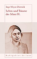Leben und Träume der Mimi H.