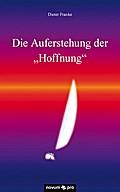 """Die Auferstehung der """"Hoffnung"""""""