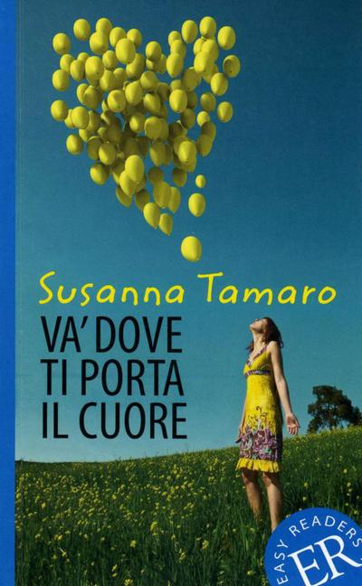 va-dove-ti-porta-il-cuore-italienische-lekture-fur-das-2-und-3-lernjahr-mit-annotationen-und-il