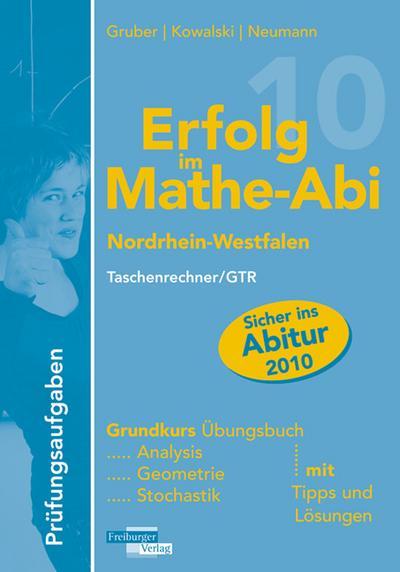 erfolg-im-mathe-abi-2010-nordrhein-westfalen-prufungsaufgaben-grundkurs-tr-gtr-ubungsbuch-mit-prufu