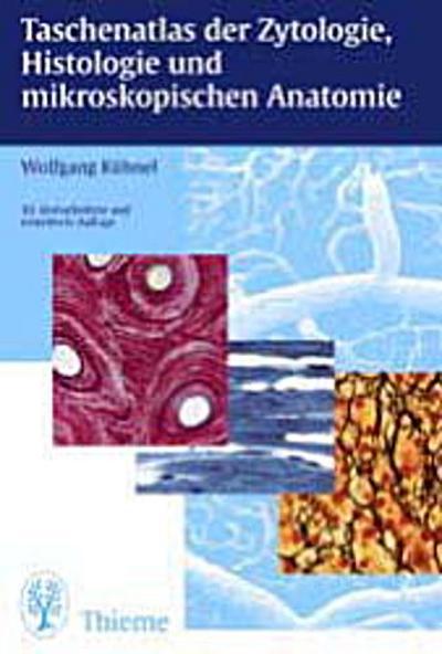 Taschenatlas der Zytologie, Histologie und mikroskopischen Anatomie. 10., überarb. u. erw. Aufl.