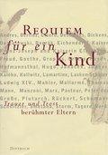 Requiem für ein Kind: Trauer und Trost berühm ...