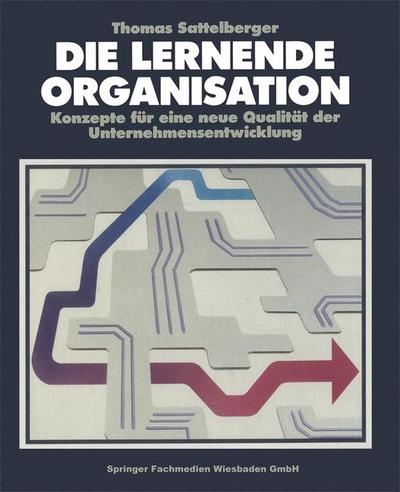 die-lernende-organisation-konzepte-fur-eine-neue-qualitat-der-unternehmensentwicklung