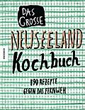 Das große Neuseeland Kochbuch: 190 Rezepte ge ...