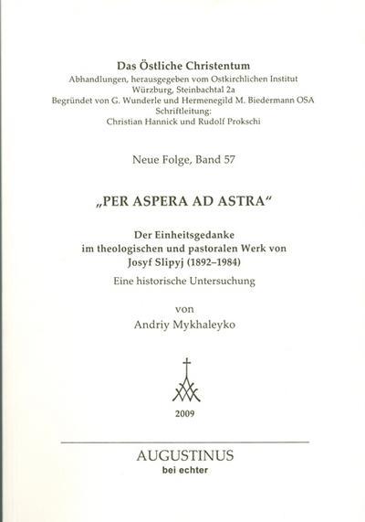 per-aspera-ad-astra-der-einheitsgedanke-im-theologischen-und-pastoralen-werk-von-josyf-slipyi-1892