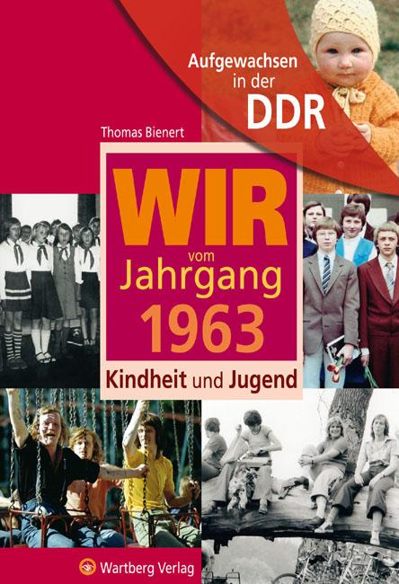 Wir-vom-Jahrgang-1963-Aufgewachsen-in-der-DDR-Thomas-Bienert