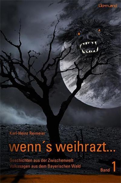 wenn-s-weihrazt-bd-1-geschichten-aus-der-zwischenwelt-volkssagen-aus-dem-bayerischen-wald