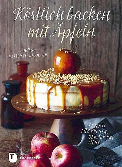 kostlich-backen-mit-apfeln-rezepte-fur-kuchen-geback-und-mehr