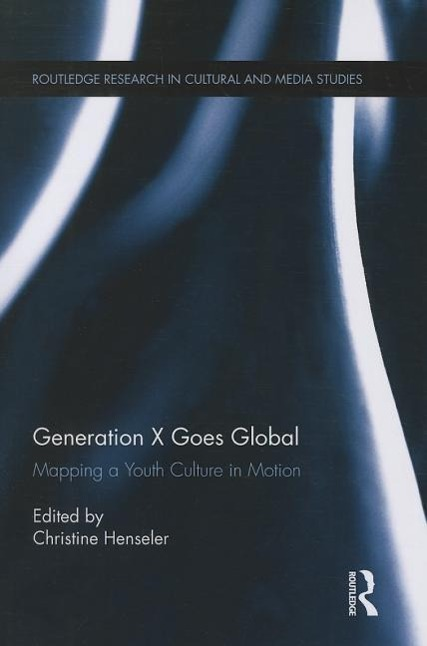 Christine-Henseler-Generation-X-Goes-Global-Mapping-a-You-9781138799820
