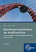 Betriebswirtschaftslehre der Kreditinstitute: nach Lernfeldern mit handlungsorientierten Lernkontrollen
