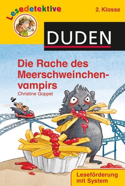 Lesedetektive - Die Rache des Meerschweinchenvampirs, 2. Klasse (DUDEN Lesedetektive 2. Klasse)