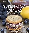 Superfood Snacks: 100 Rezepte für leckere Pow ...