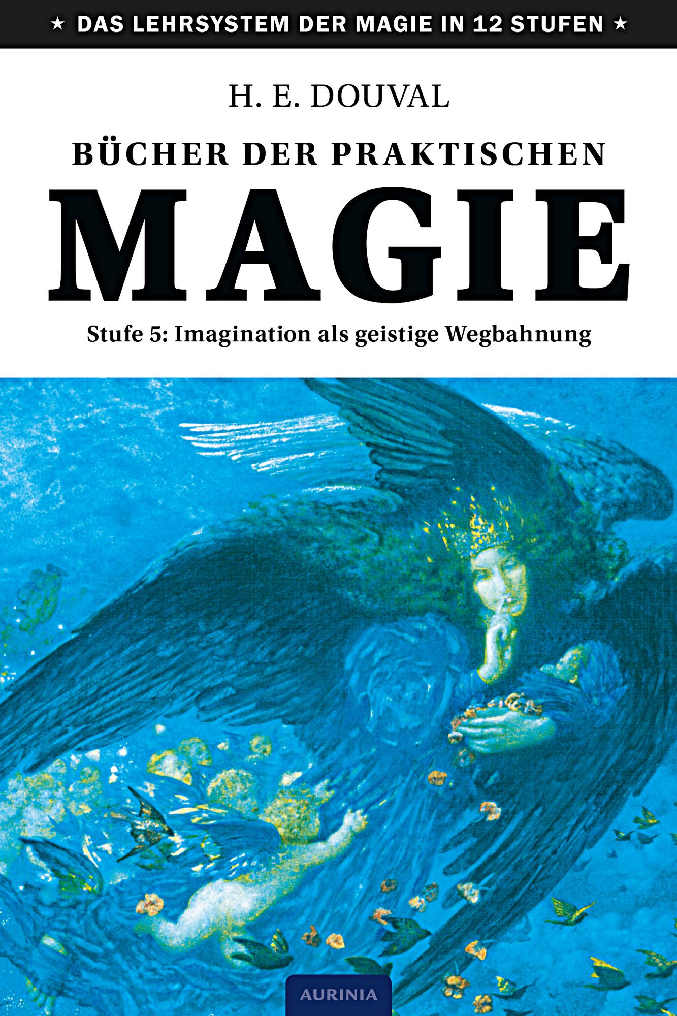 Bücher der praktischen Magie, H. E. Douval