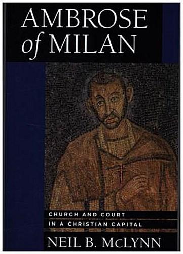 Ambrose-of-Milan-Neil-B-McLynn