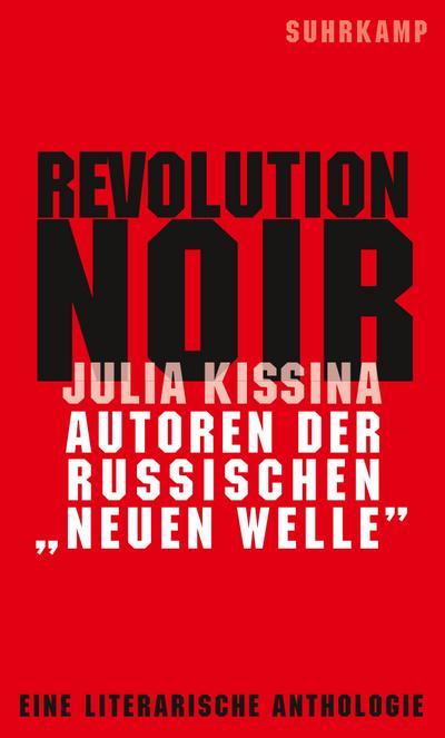 Revolution Noir: Autoren der russischen »neuen Welle«