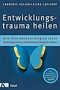 Entwicklungstrauma heilen: Alte Überlebensstr ...