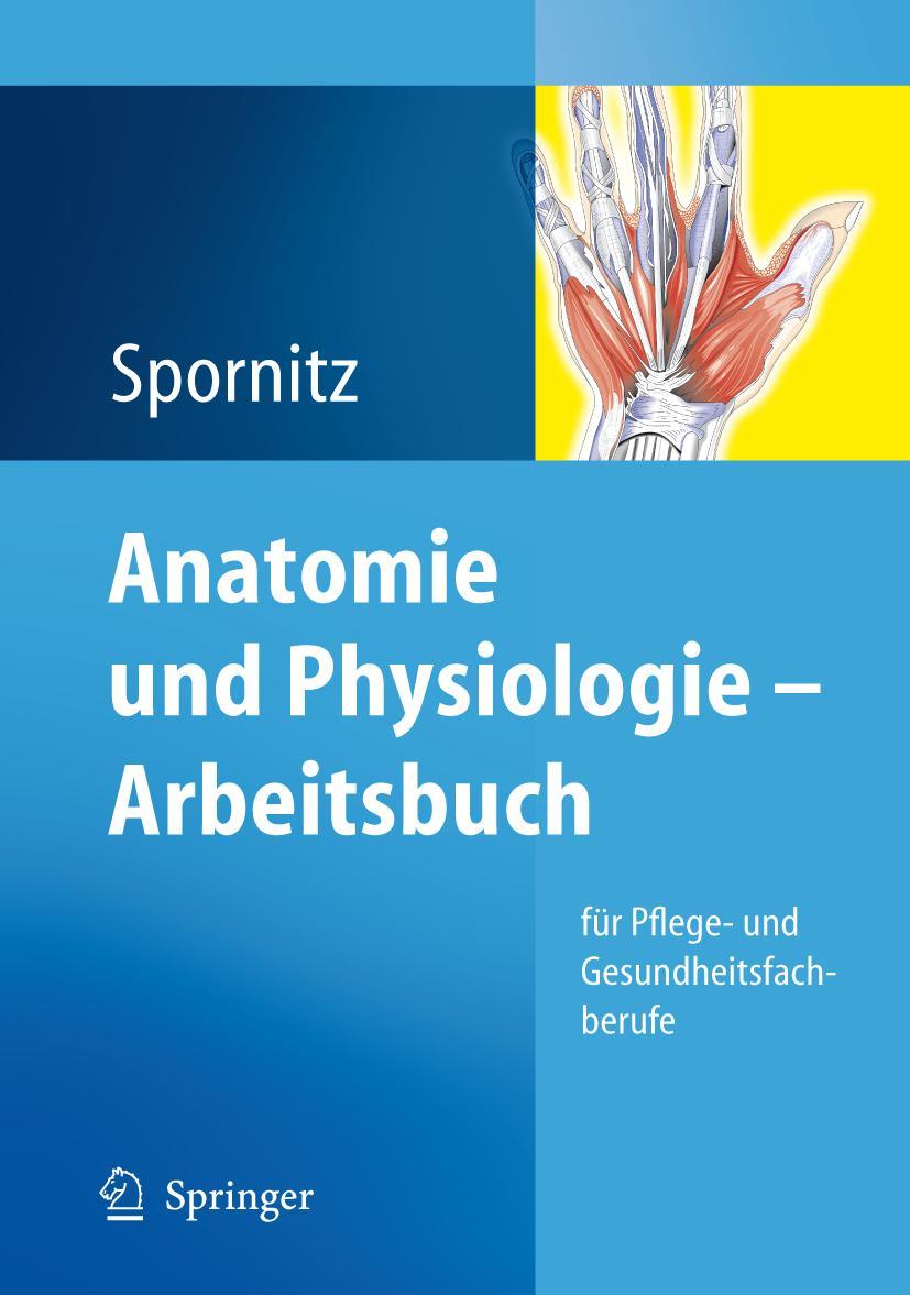 Stetig Neu Anatomie Und Physiologie Udo M Spornitz 793182 Wasserdicht Medizin StoßFest Und Antimagnetisch Studium & Wissen