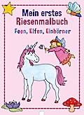Mein erstes Riesenmalbuch - Feen, Elfen, Einh ...