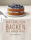 Natürlich Backen mit Amber Rose: Süßes für al ...