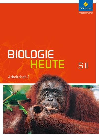 biologie-heute-sii-allgemeine-ausgabe-2011-arbeitsheft-3