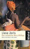 Das schwarze Herz Afrikas: Meine erste Reise  ...
