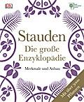 Stauden - Die große Enzyklopädie: Merkmale un ...