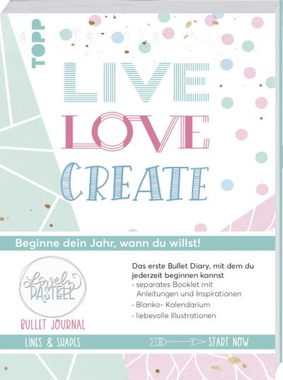 bullet-journal-lovely-pastell-lines-shapes-live-love-create-beginne-dein-jahr-wann-du-willst