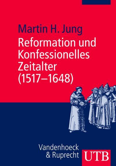 Reformation und Konfessionelles Zeitalter (1517-1648)